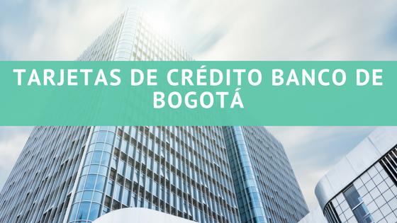 Tarjetas de crédito banco de bogotá