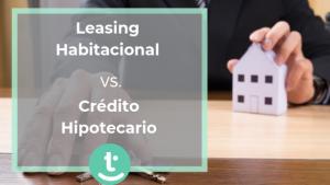Credito hipotecario o leasing.blog